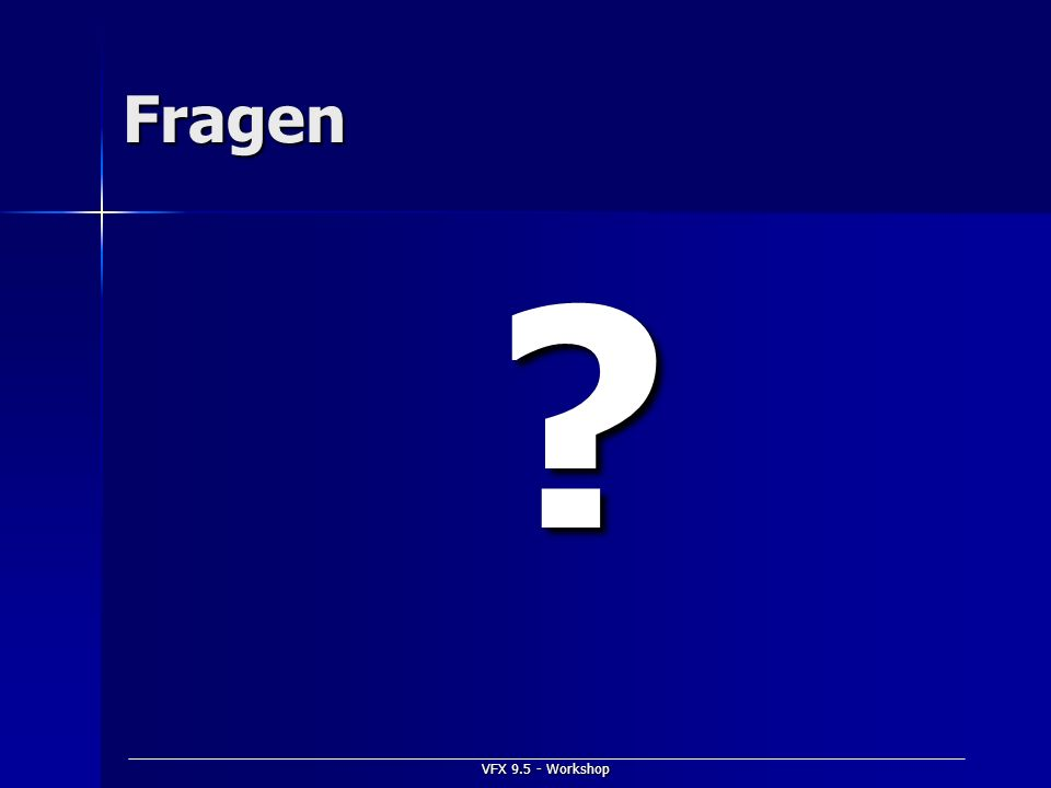 Fragen VFX 9.5 - Workshop