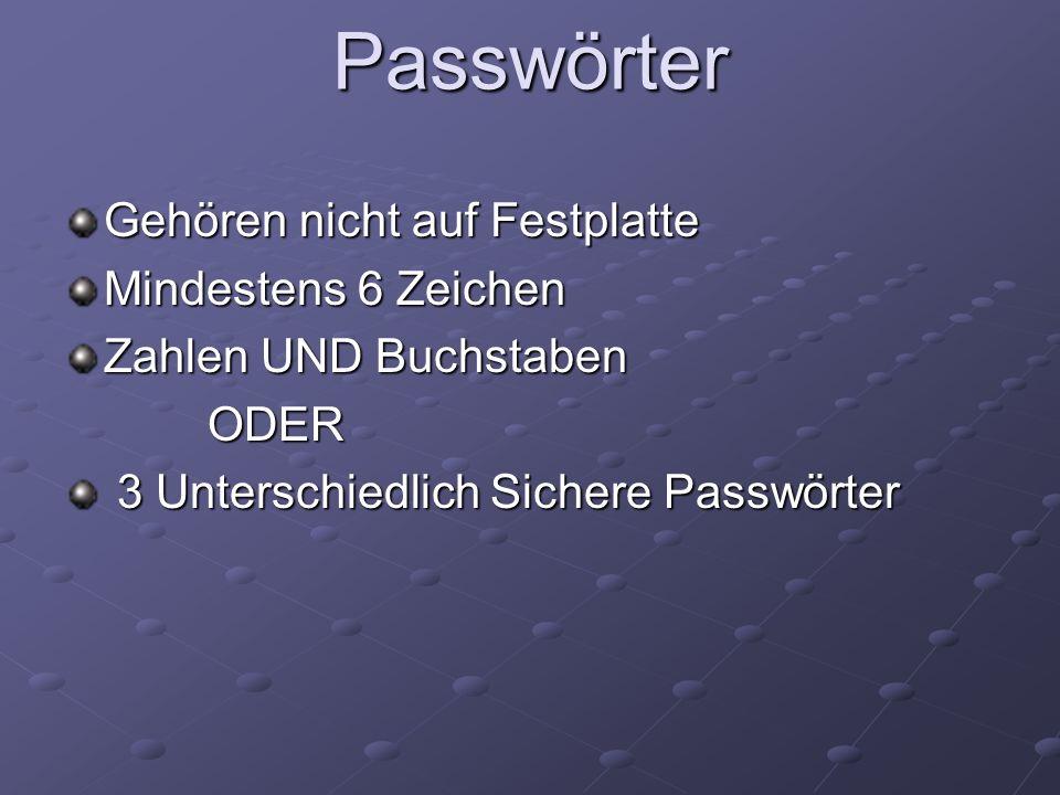 Passwörter Gehören nicht auf Festplatte Mindestens 6 Zeichen