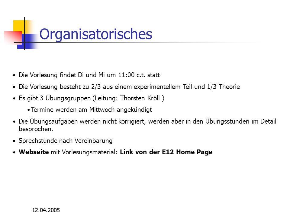Organisatorisches Die Vorlesung findet Di und Mi um 11:00 c.t. statt
