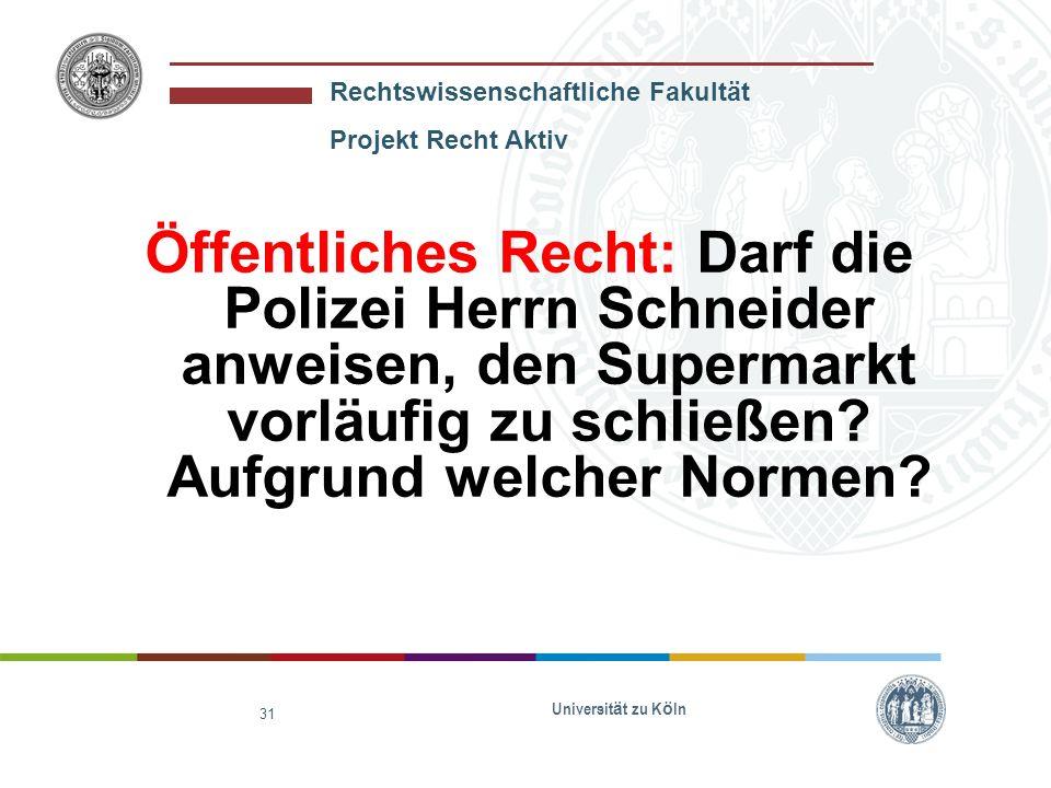 Öffentliches Recht: Darf die Polizei Herrn Schneider anweisen, den Supermarkt vorläufig zu schließen Aufgrund welcher Normen