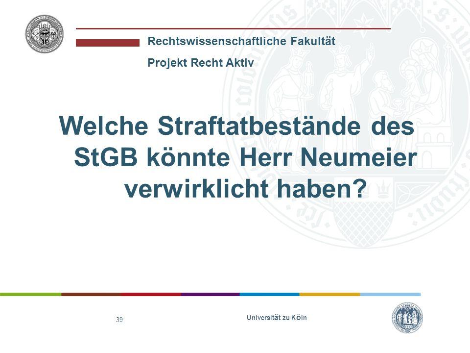 Welche Straftatbestände des StGB könnte Herr Neumeier verwirklicht haben