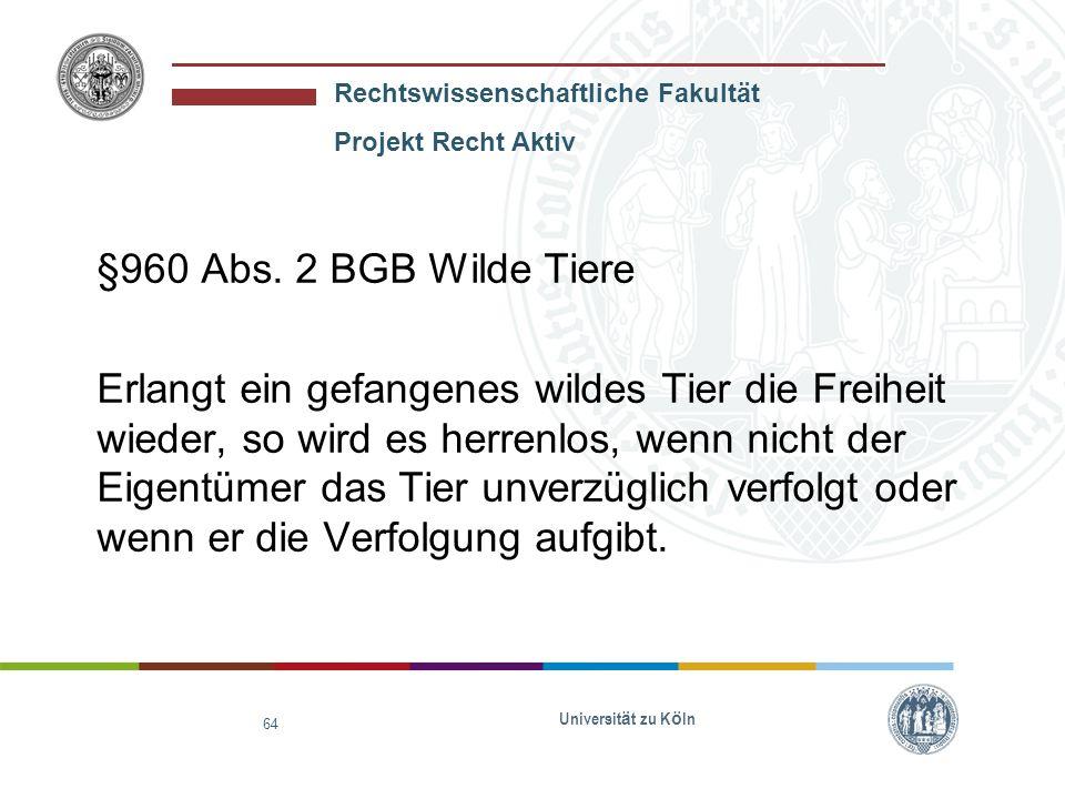 §960 Abs. 2 BGB Wilde Tiere