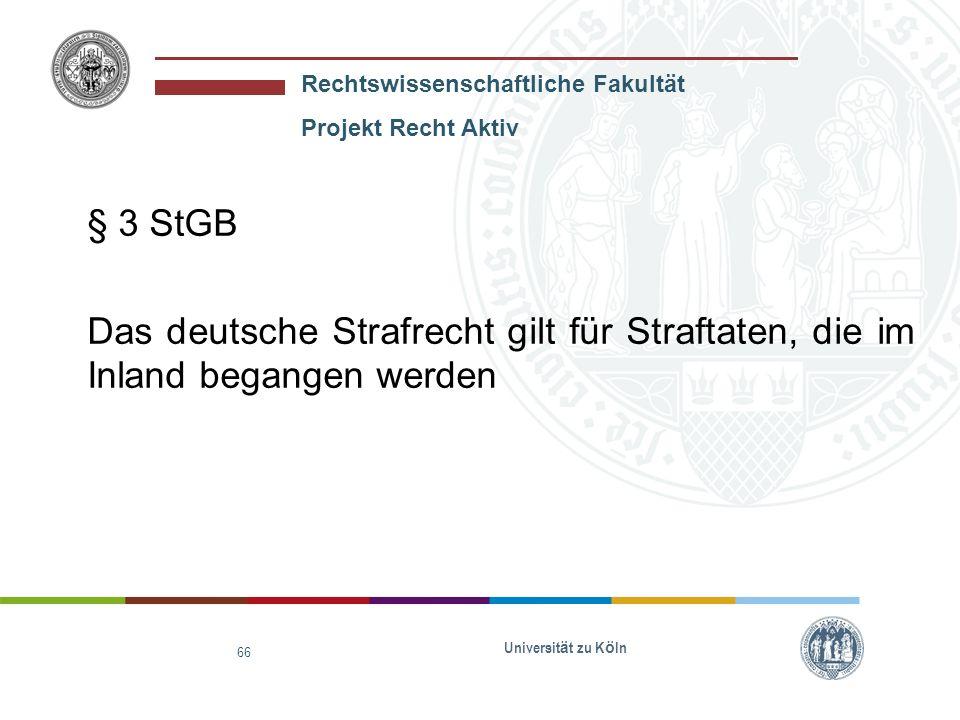 § 3 StGB Das deutsche Strafrecht gilt für Straftaten, die im Inland begangen werden.
