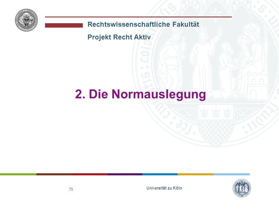 2. Die Normauslegung Universität zu Köln