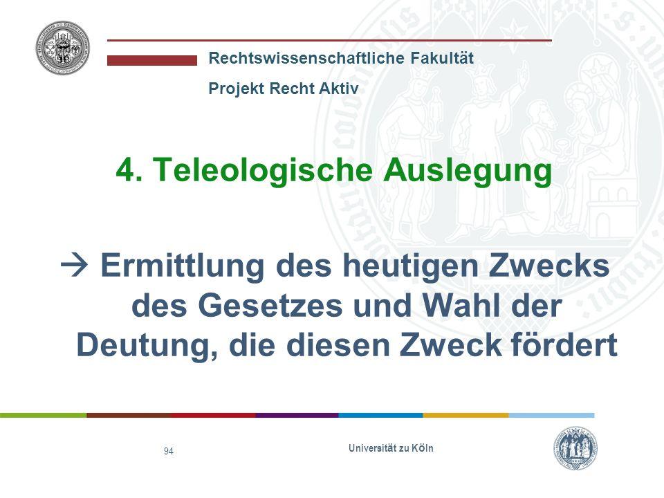 4. Teleologische Auslegung