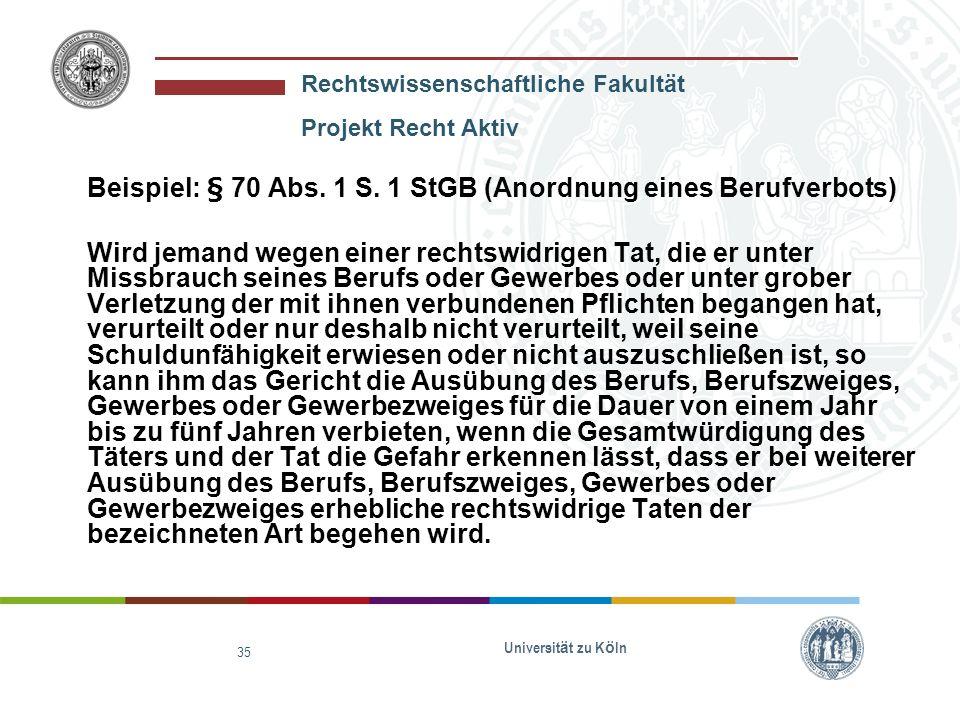 Beispiel: § 70 Abs. 1 S. 1 StGB (Anordnung eines Berufverbots)