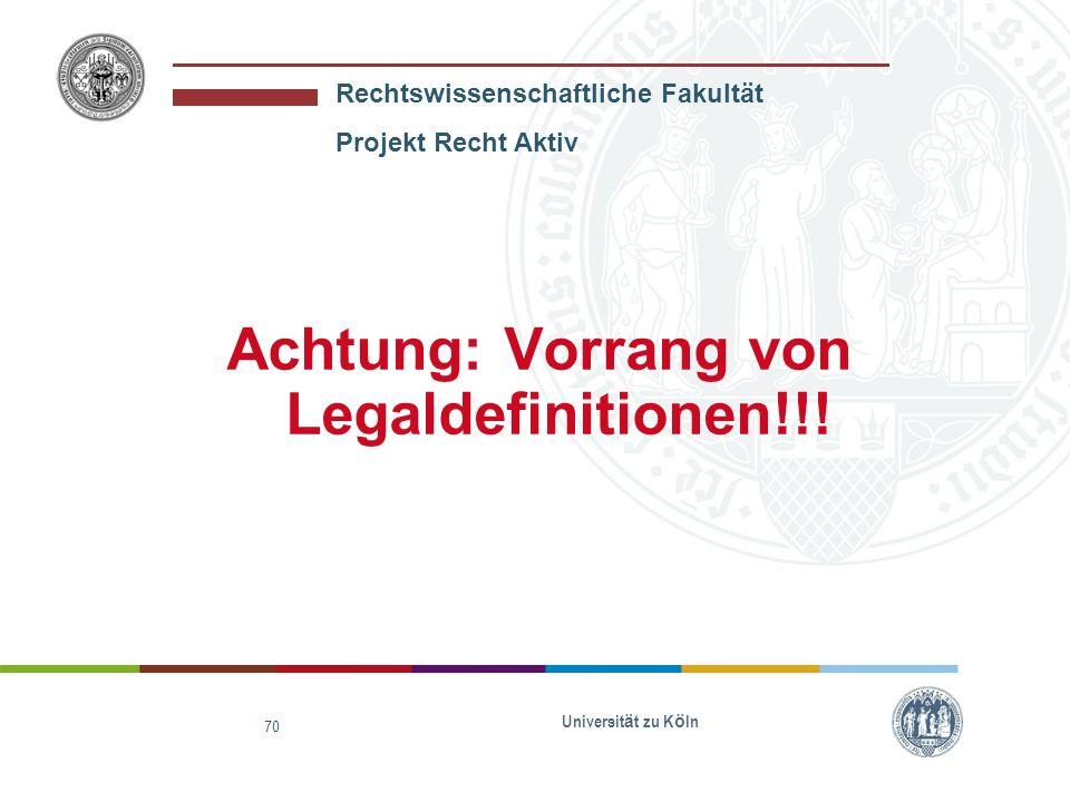 Achtung: Vorrang von Legaldefinitionen!!!