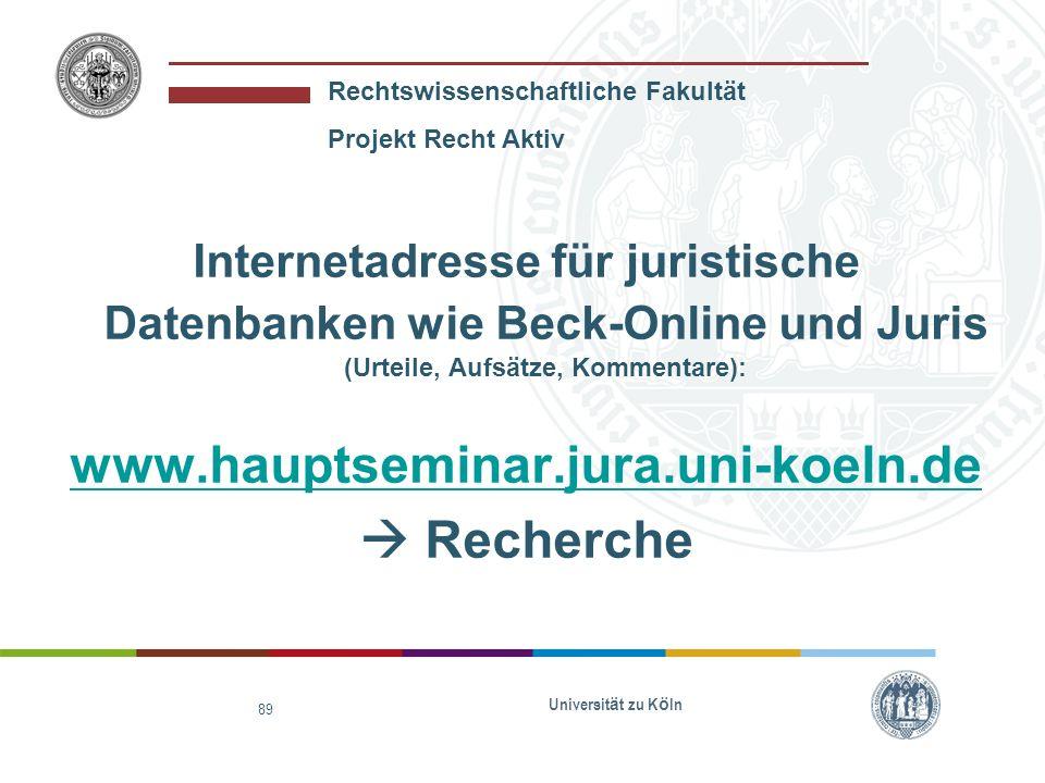 www.hauptseminar.jura.uni-koeln.de  Recherche