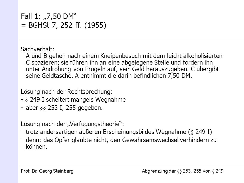 "Fall 1: ""7,50 DM = BGHSt 7, 252 ff. (1955)"