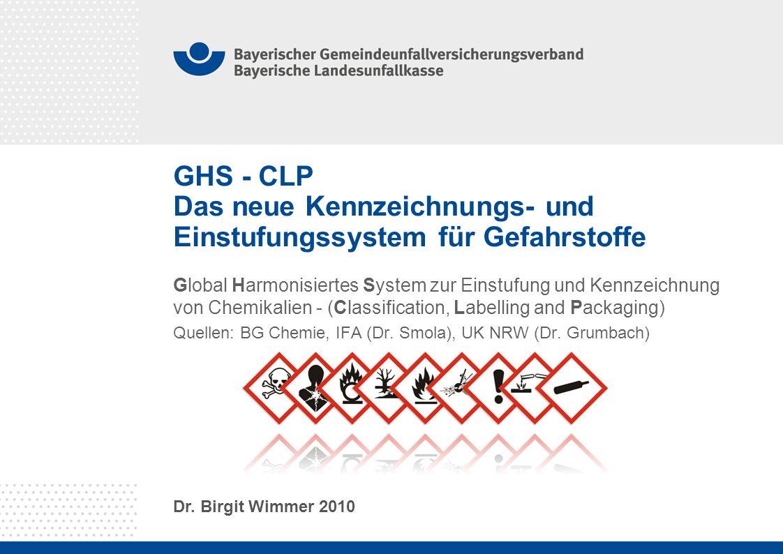 GHS - CLP Das neue Kennzeichnungs- und Einstufungssystem für Gefahrstoffe