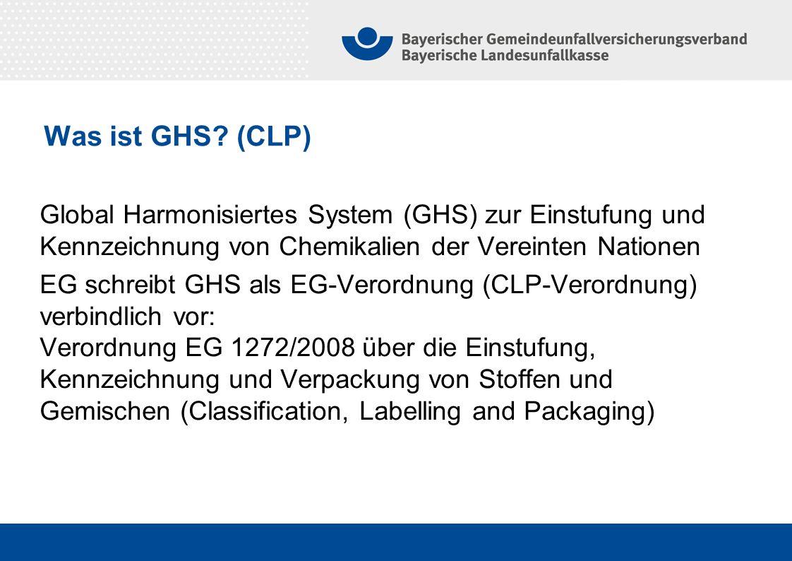 Was ist GHS (CLP) Global Harmonisiertes System (GHS) zur Einstufung und Kennzeichnung von Chemikalien der Vereinten Nationen.