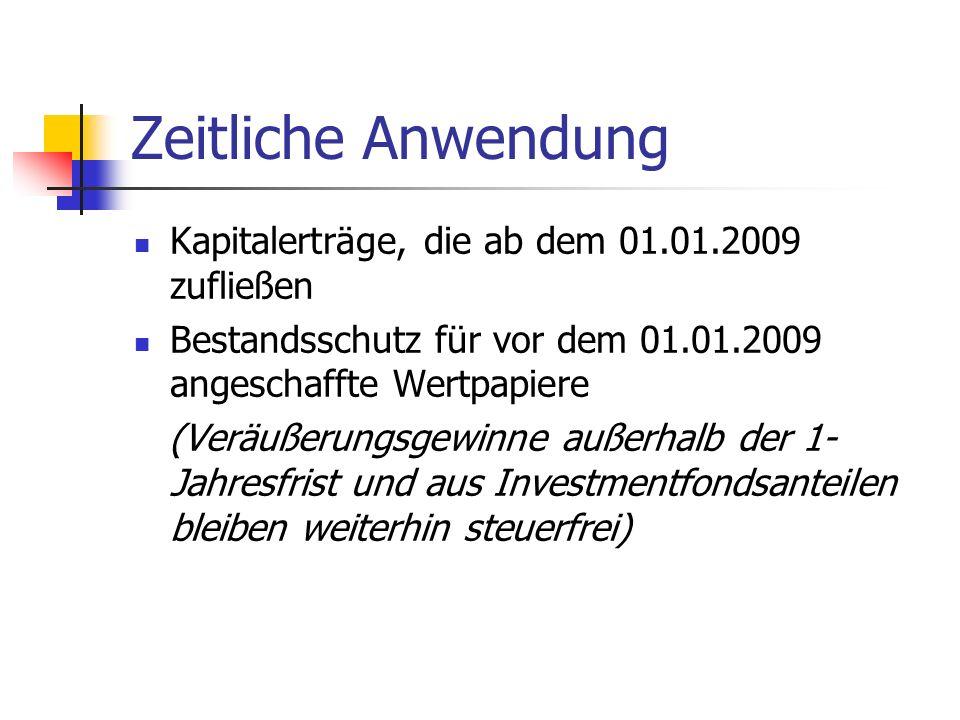 Zeitliche Anwendung Kapitalerträge, die ab dem 01.01.2009 zufließen