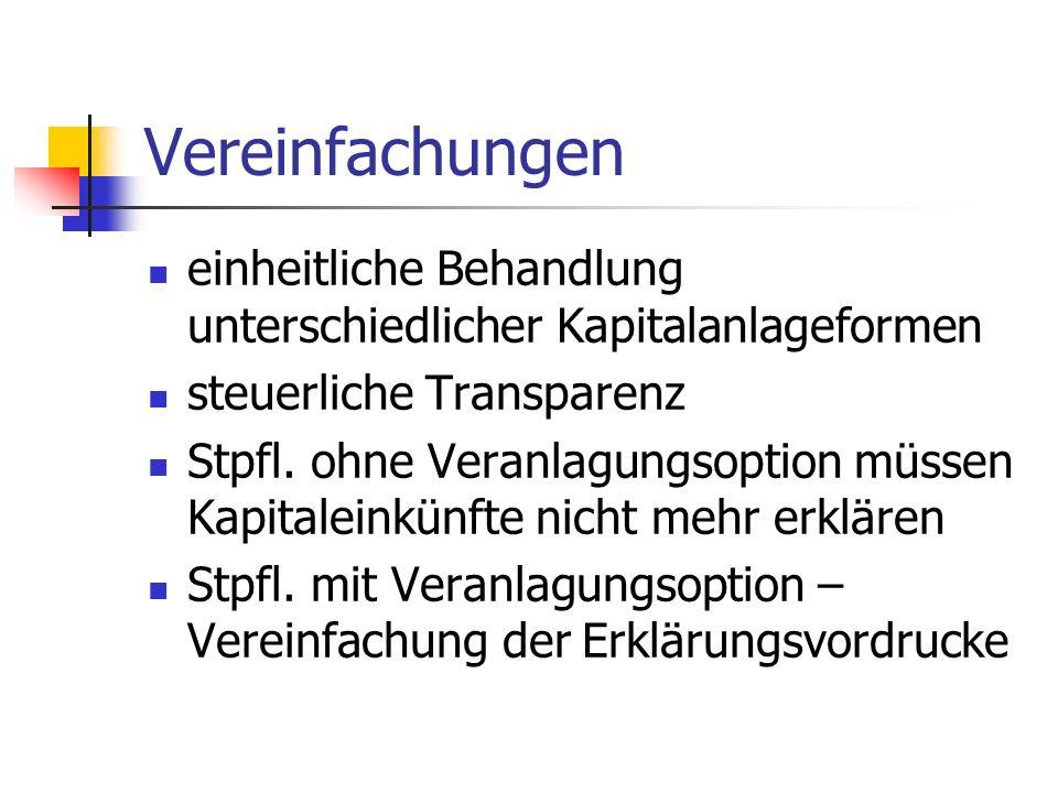 Vereinfachungen einheitliche Behandlung unterschiedlicher Kapitalanlageformen. steuerliche Transparenz.