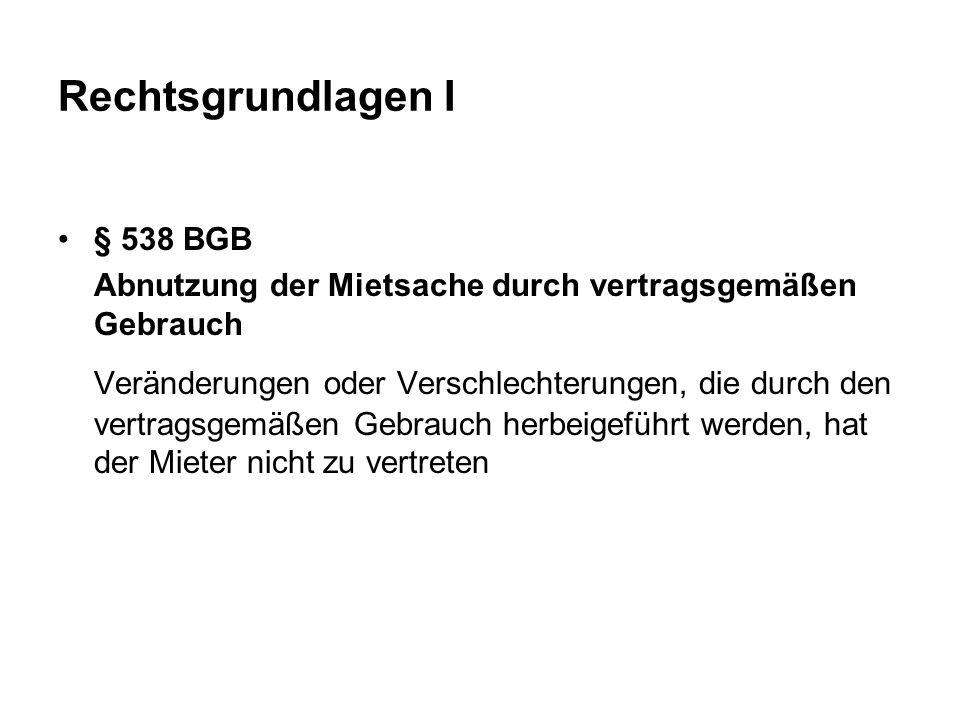 Rechtsgrundlagen I § 538 BGB. Abnutzung der Mietsache durch vertragsgemäßen Gebrauch.
