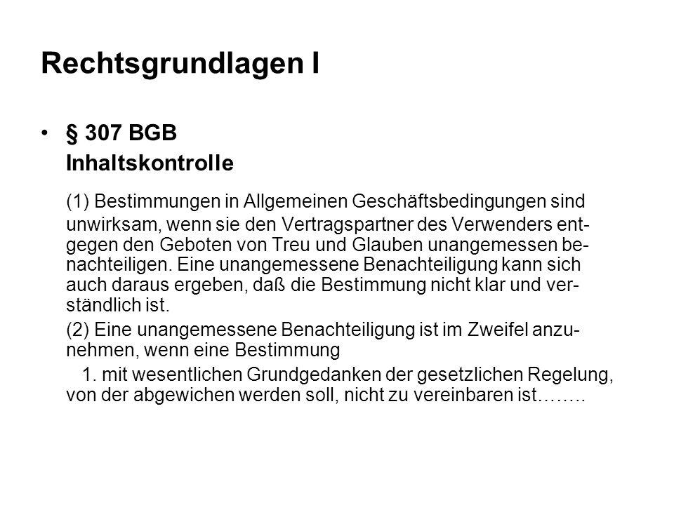 Rechtsgrundlagen I § 307 BGB. Inhaltskontrolle.