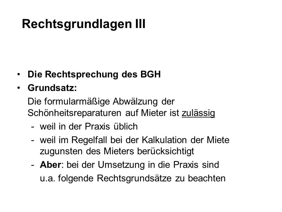 Rechtsgrundlagen III Die Rechtsprechung des BGH Grundsatz: