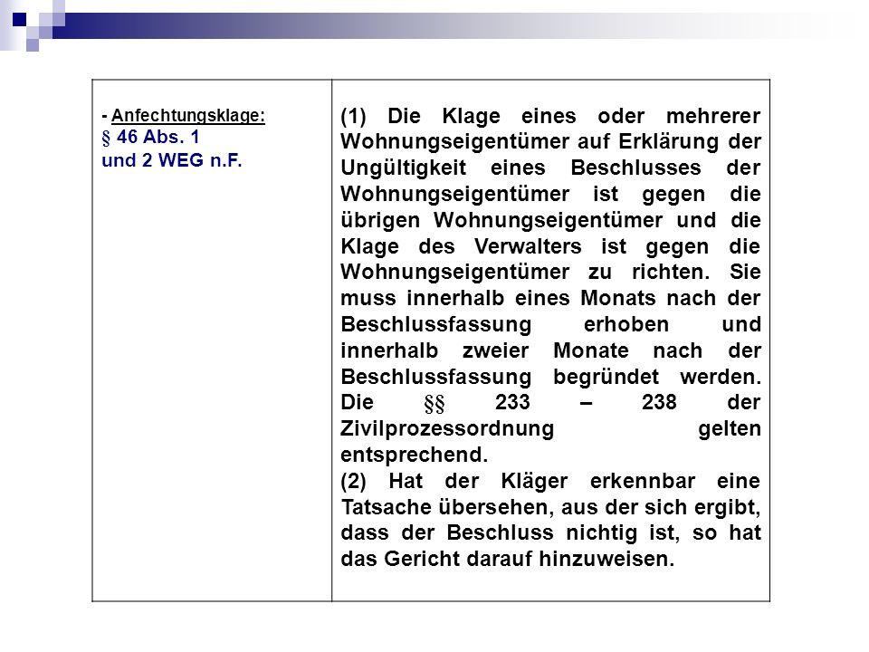- Anfechtungsklage: § 46 Abs. 1. und 2 WEG n.F.