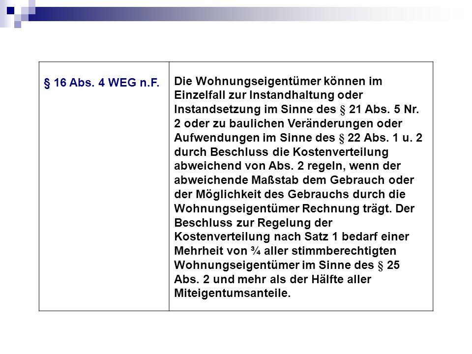§ 16 Abs. 4 WEG n.F.