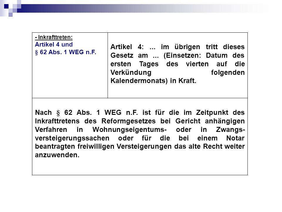 - Inkrafttreten: Artikel 4 und. § 62 Abs. 1 WEG n.F.
