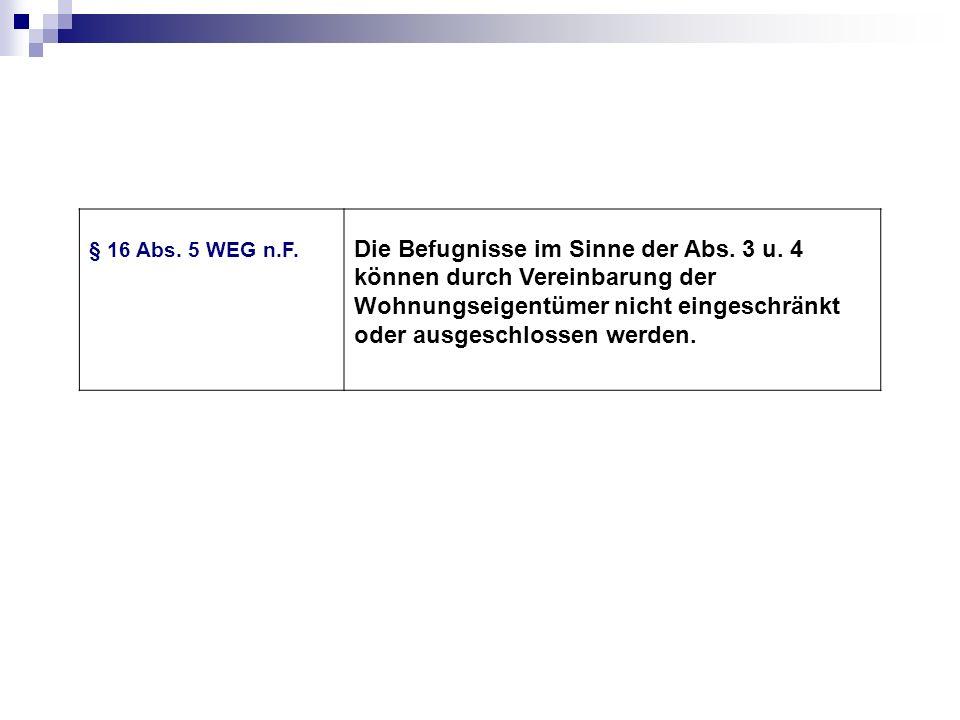 § 16 Abs. 5 WEG n.F.
