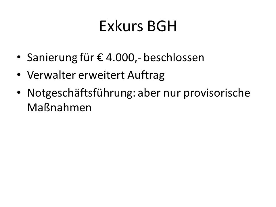 Exkurs BGH Sanierung für € 4.000,- beschlossen