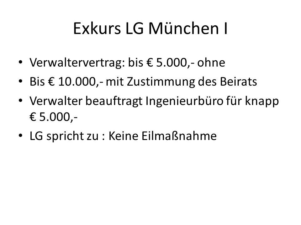 Exkurs LG München I Verwaltervertrag: bis € 5.000,- ohne