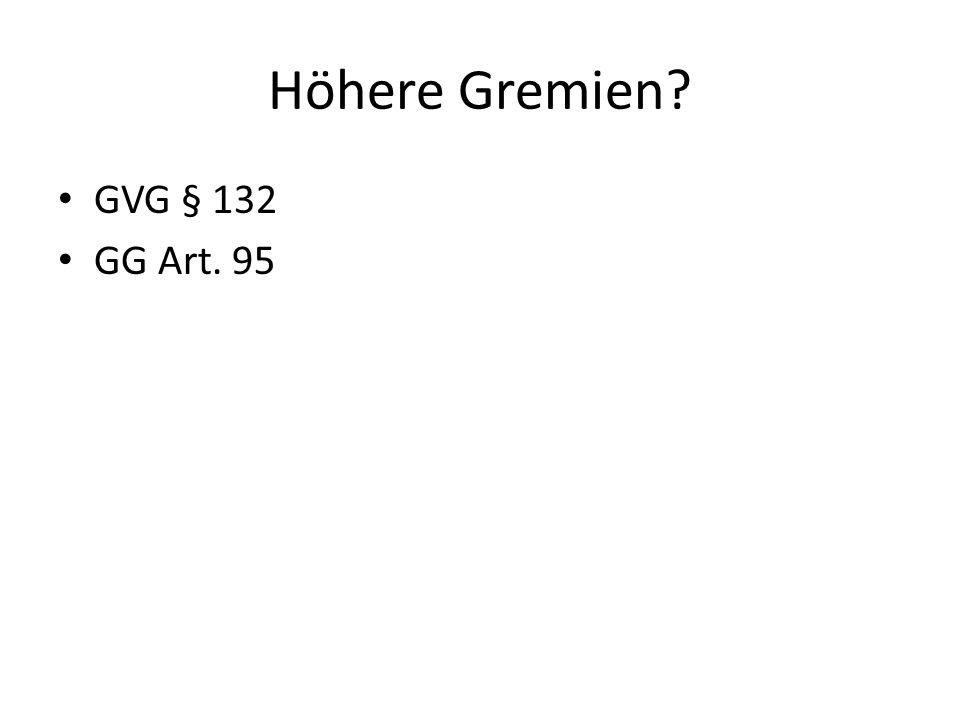 Höhere Gremien GVG § 132 GG Art. 95