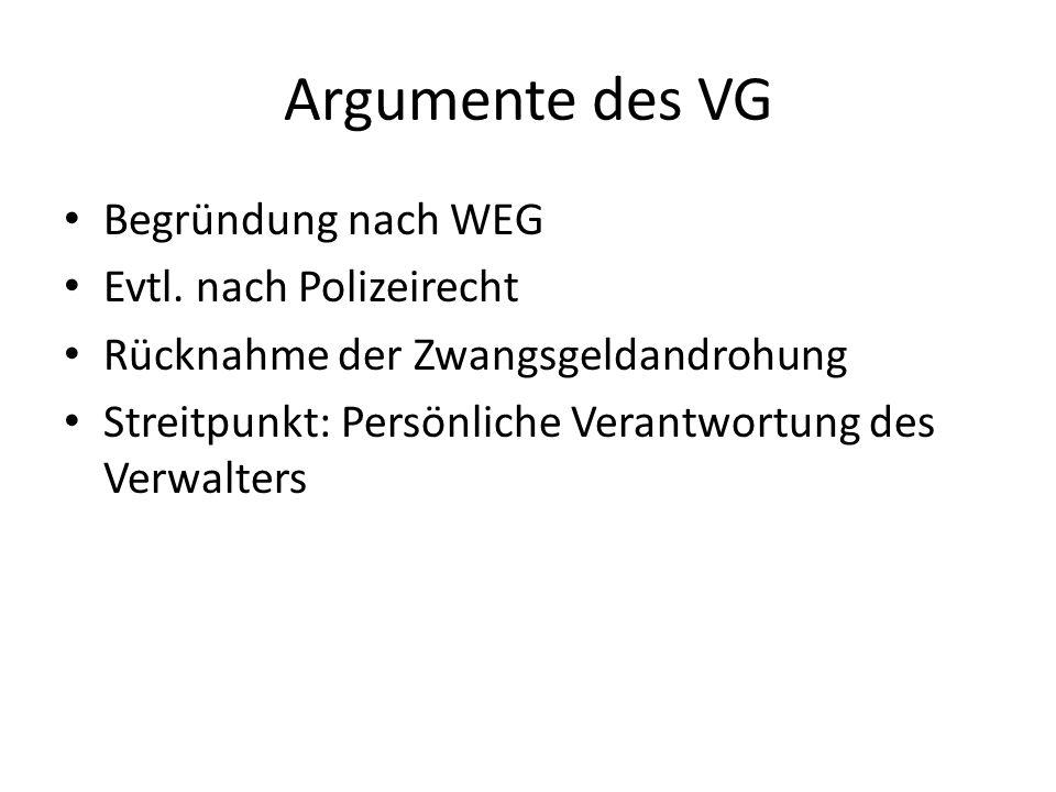 Argumente des VG Begründung nach WEG Evtl. nach Polizeirecht