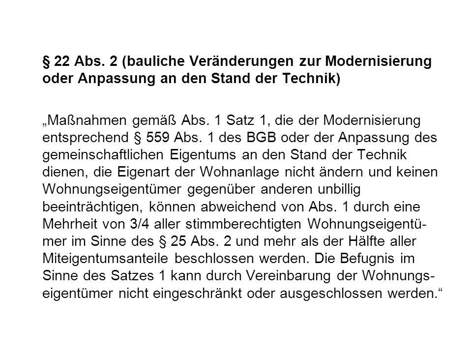 § 22 Abs. 2 (bauliche Veränderungen zur Modernisierung oder Anpassung an den Stand der Technik)
