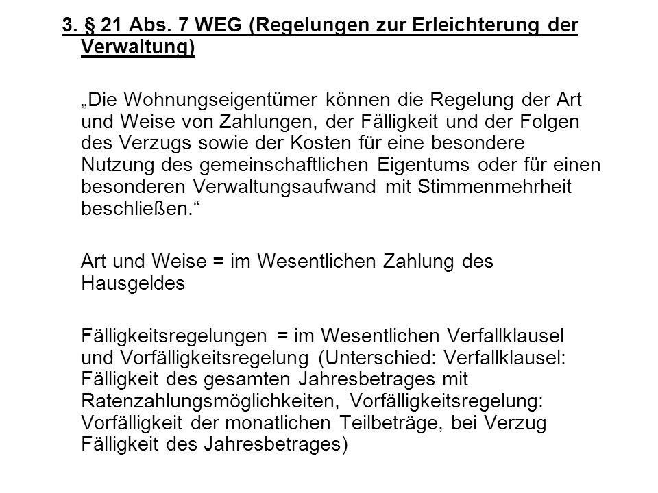 3. § 21 Abs. 7 WEG (Regelungen zur Erleichterung der Verwaltung)