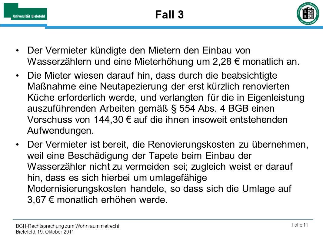 Fall 3 Der Vermieter kündigte den Mietern den Einbau von Wasserzählern und eine Mieterhöhung um 2,28 € monatlich an.