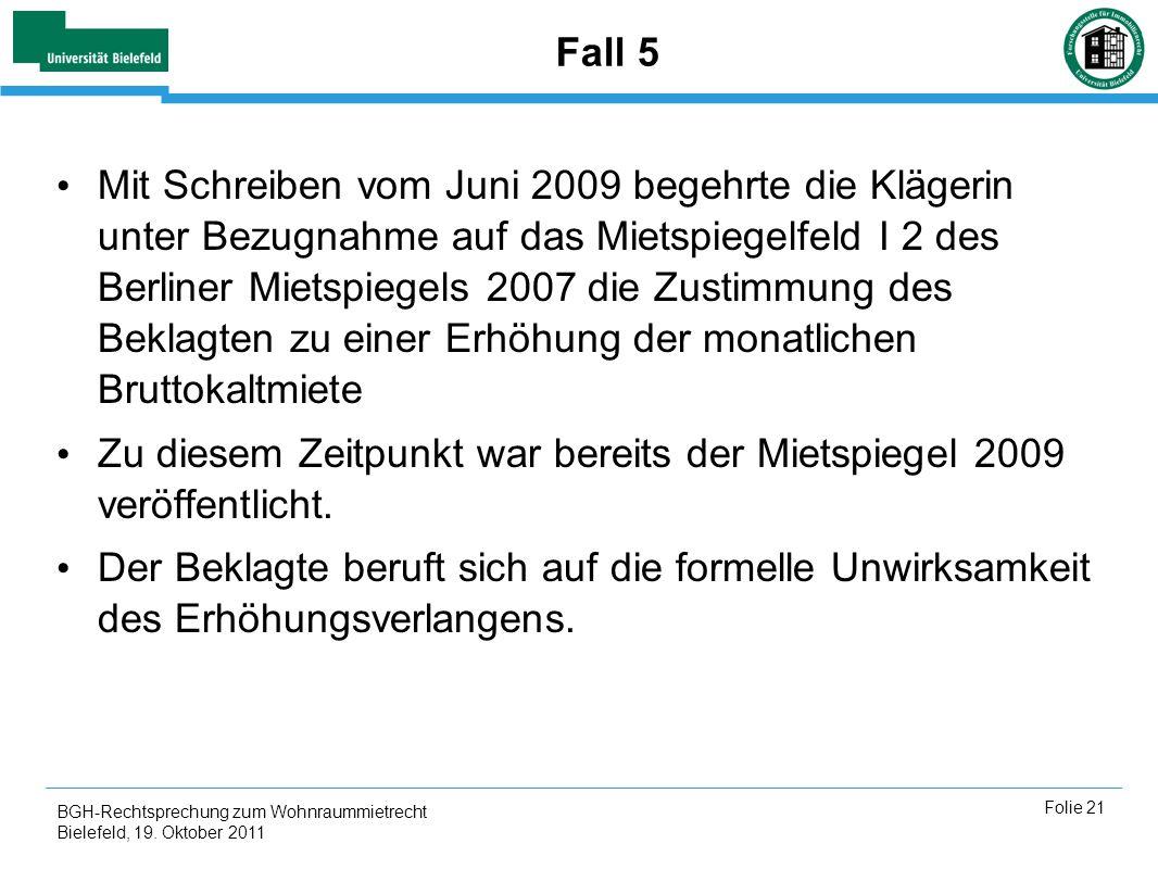 Zu diesem Zeitpunkt war bereits der Mietspiegel 2009 veröffentlicht.