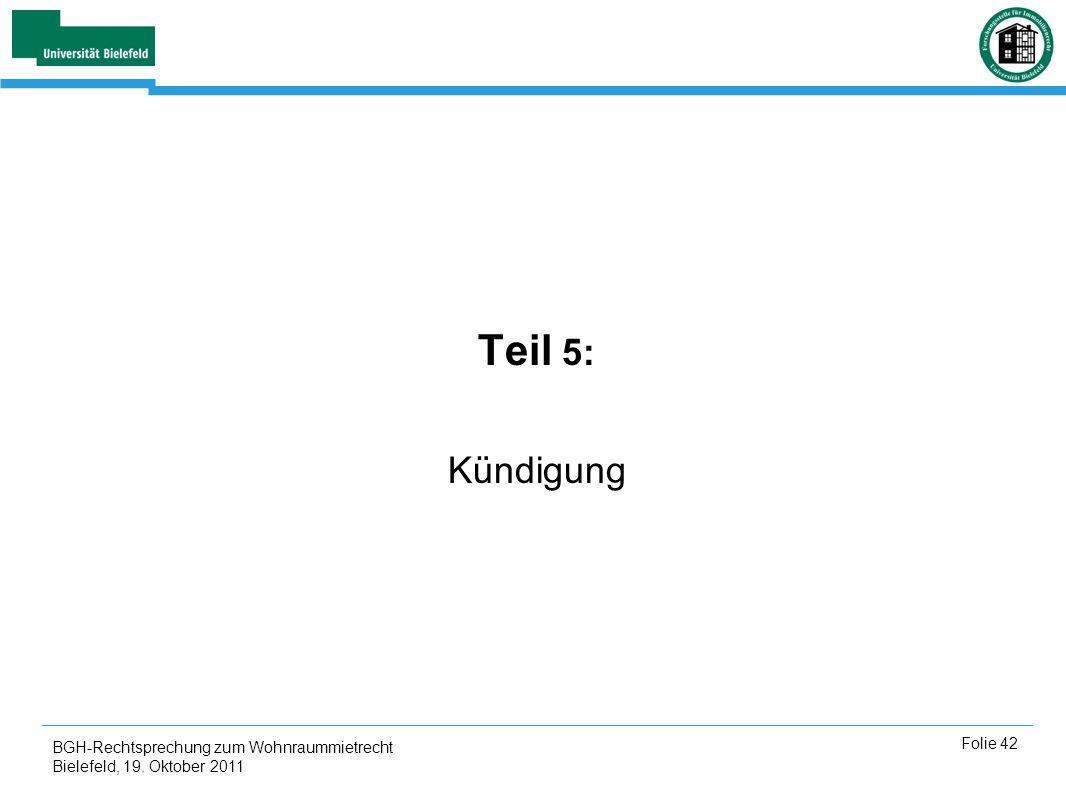 Teil 5: Kündigung BGH-Rechtsprechung zum Wohnraummietrecht Bielefeld, 19. Oktober 2011