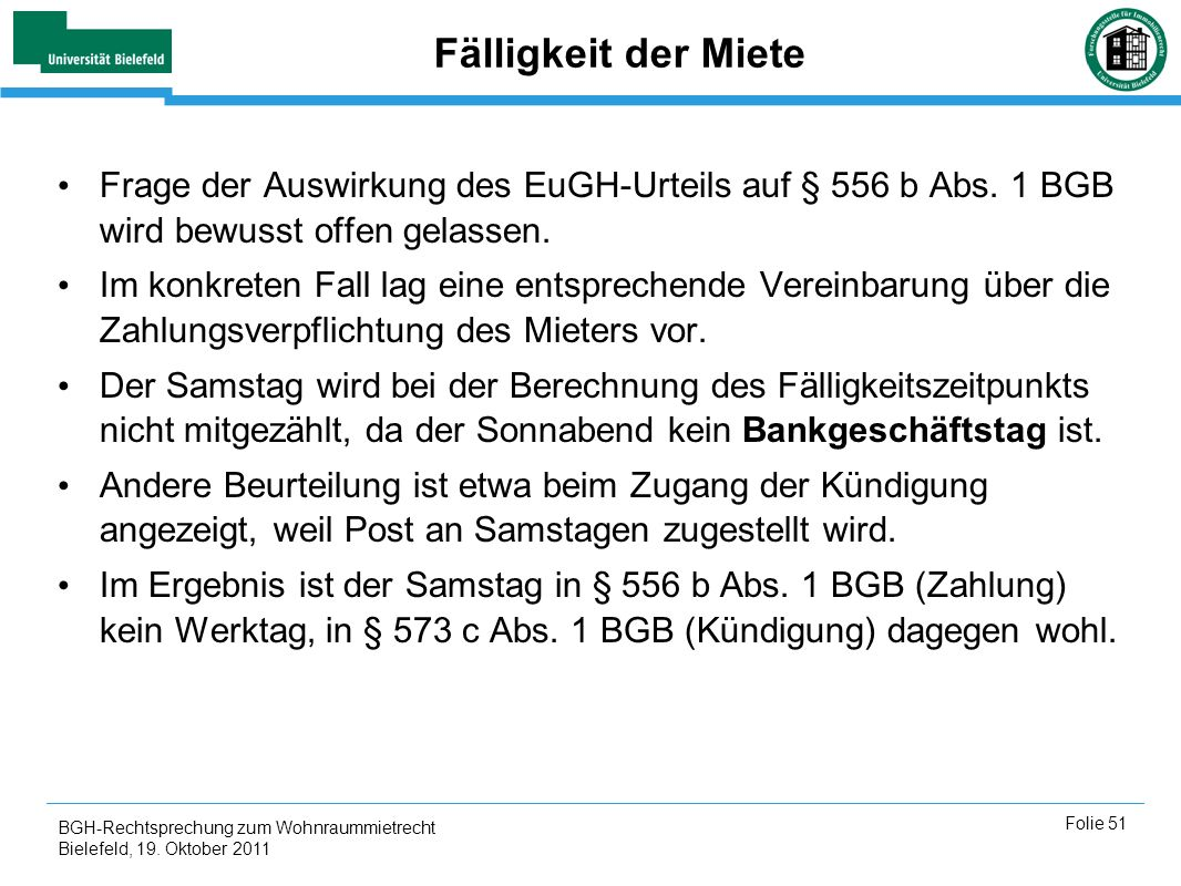 Fälligkeit der Miete Frage der Auswirkung des EuGH-Urteils auf § 556 b Abs. 1 BGB wird bewusst offen gelassen.
