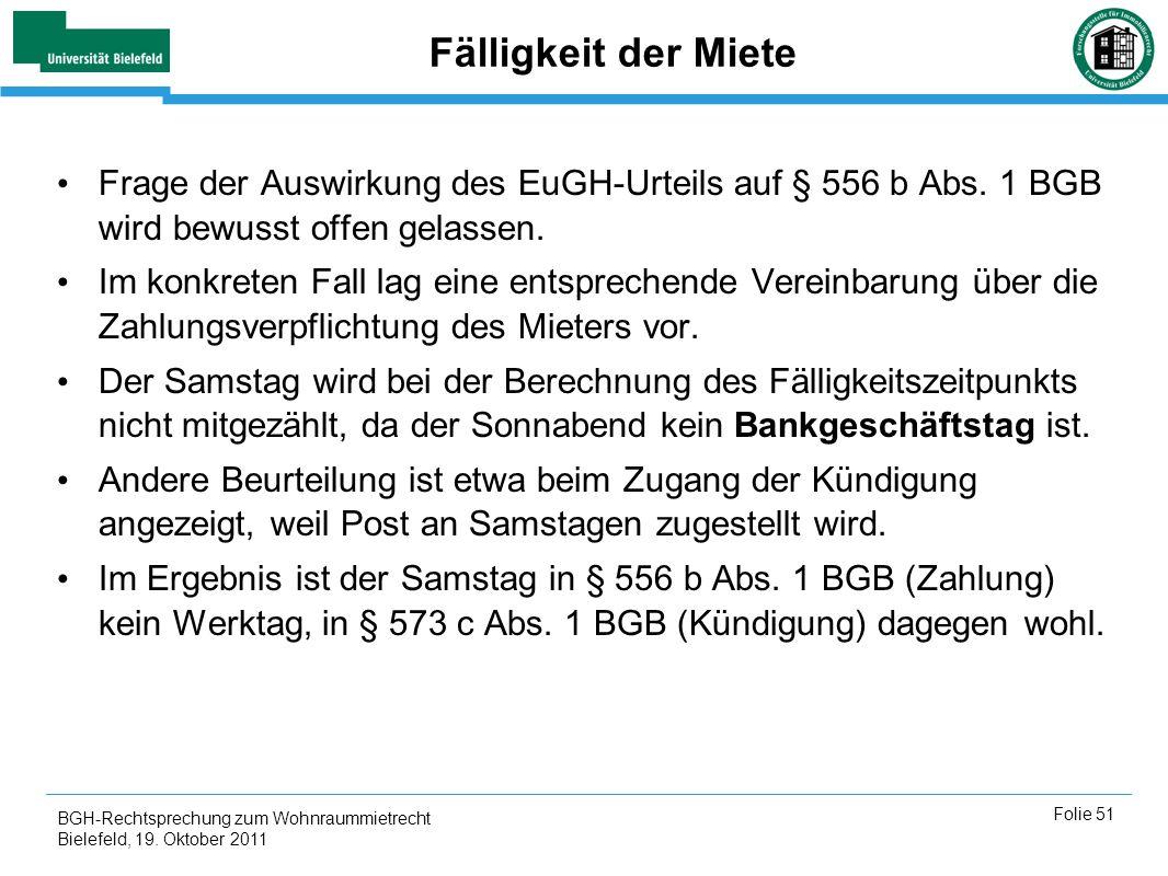 Fälligkeit der MieteFrage der Auswirkung des EuGH-Urteils auf § 556 b Abs. 1 BGB wird bewusst offen gelassen.