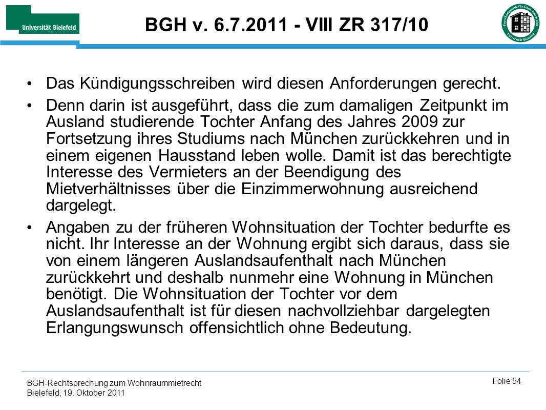 BGH v. 6.7.2011 - VIII ZR 317/10 Das Kündigungsschreiben wird diesen Anforderungen gerecht.