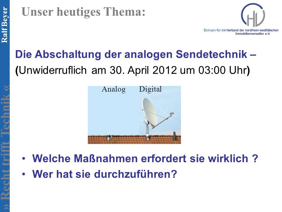 Unser heutiges Thema: Die Abschaltung der analogen Sendetechnik –