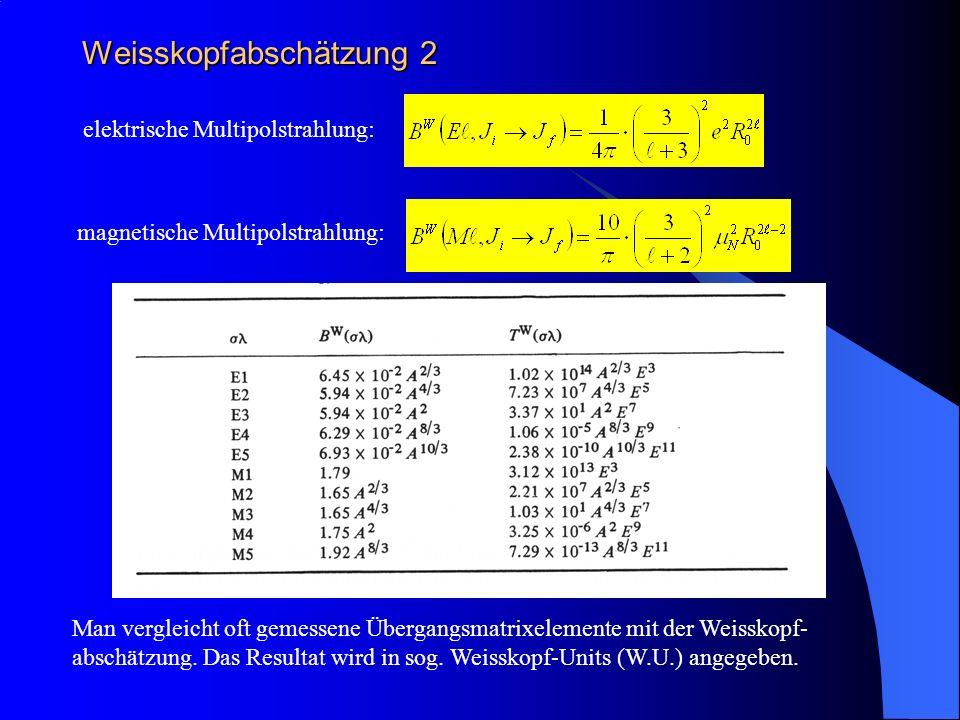 Weisskopfabschätzung 2