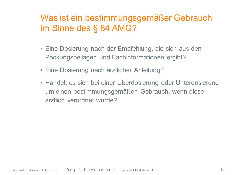 Was ist ein bestimmungsgemäßer Gebrauch im Sinne des § 84 AMG