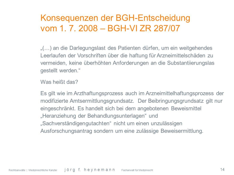 Konsequenzen der BGH-Entscheidung vom 1. 7. 2008 – BGH-VI ZR 287/07