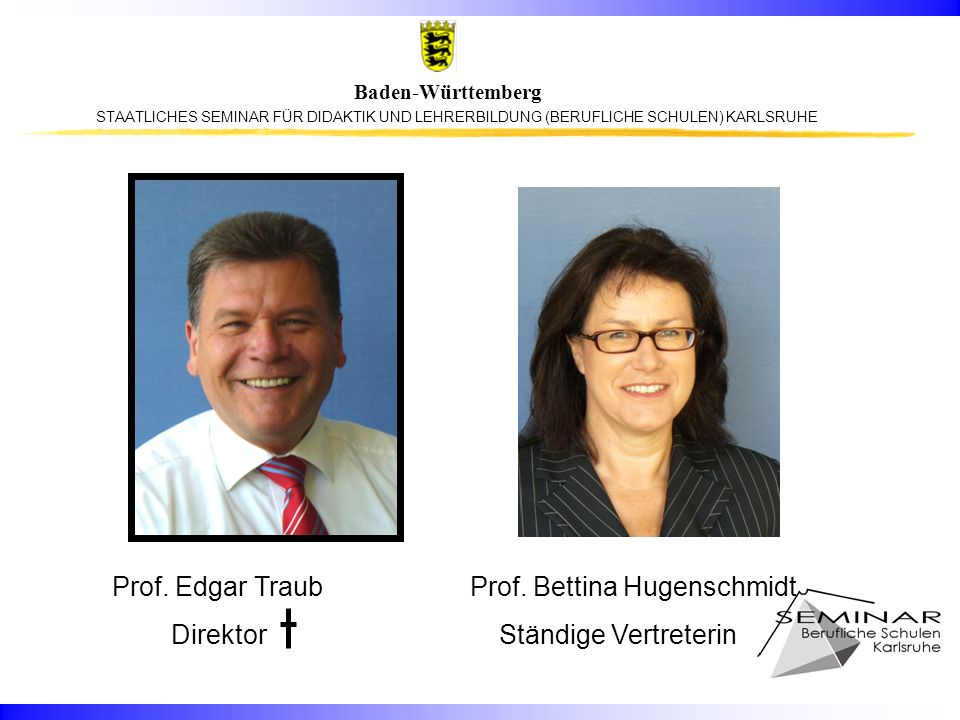 Prof. Edgar Traub Prof. Bettina Hugenschmidt