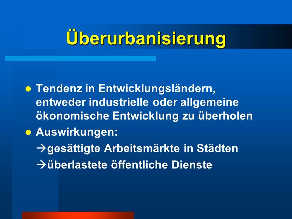 Überurbanisierung Tendenz in Entwicklungsländern, entweder industrielle oder allgemeine ökonomische Entwicklung zu überholen.