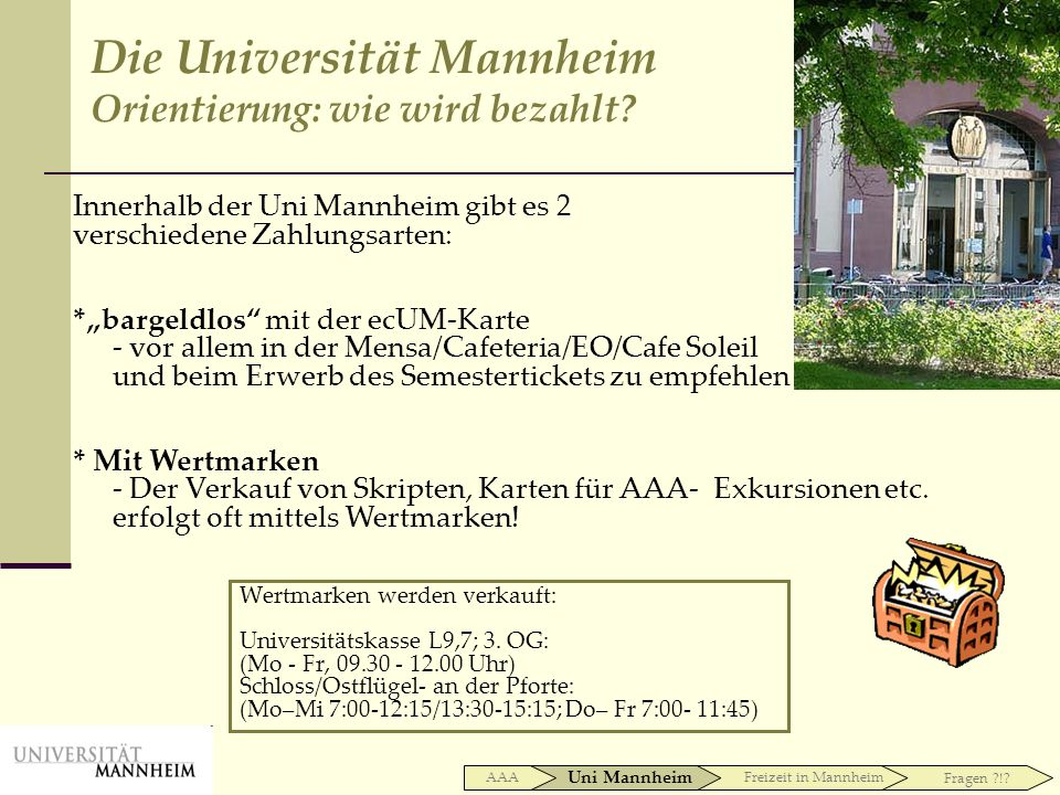 Die Universität Mannheim Orientierung: wie wird bezahlt