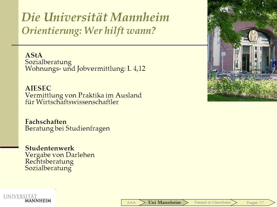 Die Universität Mannheim Orientierung: Wer hilft wann