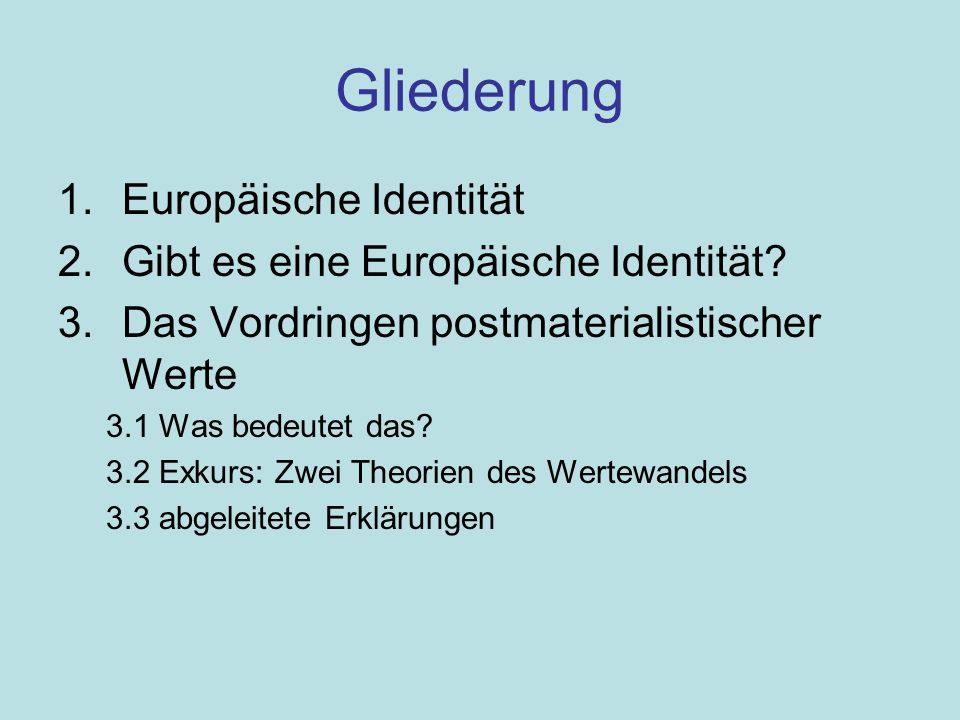 Gliederung Europäische Identität Gibt es eine Europäische Identität