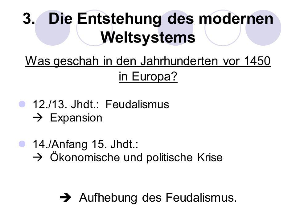 3. Die Entstehung des modernen Weltsystems
