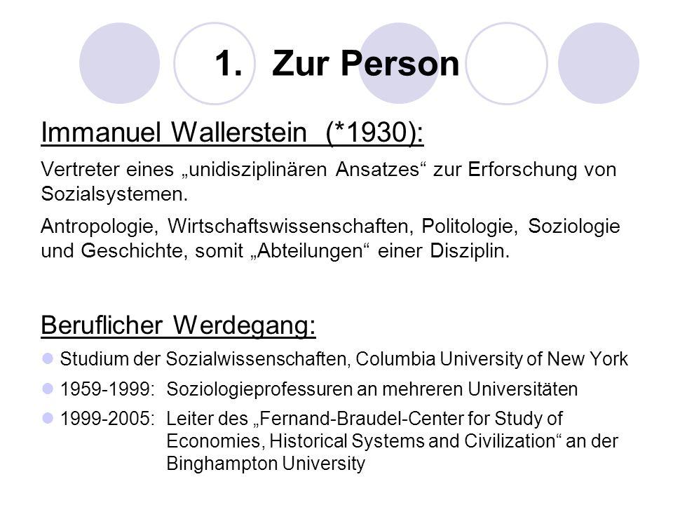 1. Zur Person Immanuel Wallerstein (*1930): Beruflicher Werdegang: