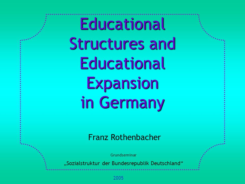 Educational Structures and Educational Expansion in Germany