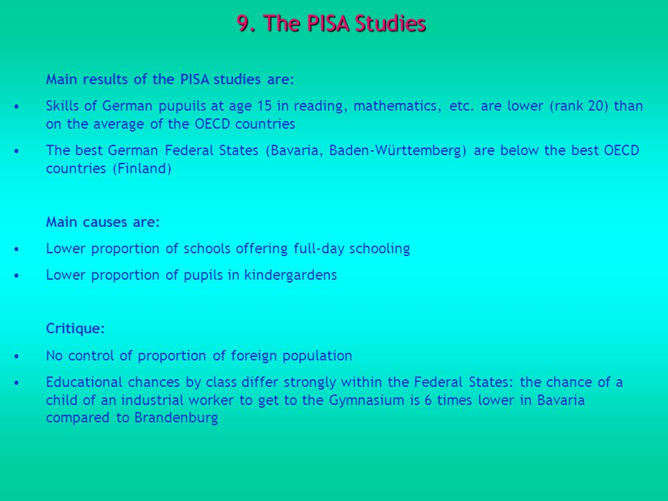 9. The PISA Studies Main results of the PISA studies are: