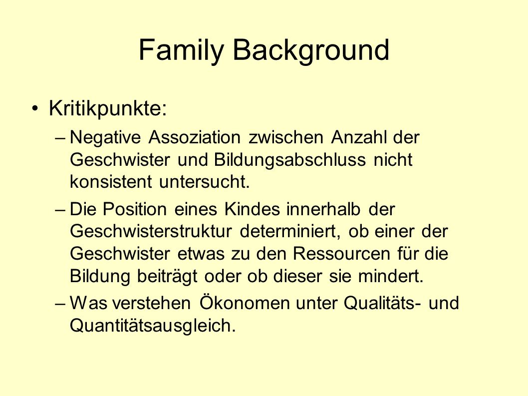 Family Background Kritikpunkte: